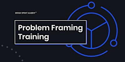 Problem Framing Workshop - London