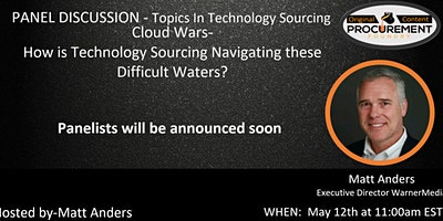 Panel Discussion-Topics in Technology Sourcing- Cloud Wars