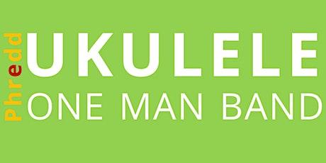 Phredd - Ukulele One Man Band tickets