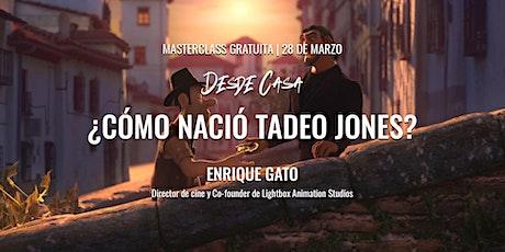 """Masterclass """"¿Cómo nació Tadeo Jones?"""" - Enrique Gato entradas"""
