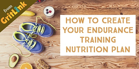 How to Create Your Endurance Training Nutrition Plan tickets