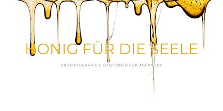 Honig für die Seele I Aromatherapie & Emotionen für Anfänger Tickets