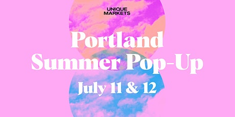 Canceled - Unique Markets Portland Summer 2020 Pop-Up tickets