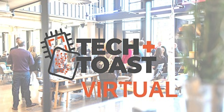 Tech + Toast Virtual tickets
