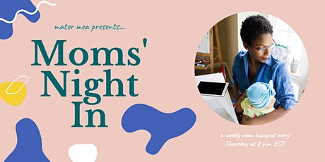 mater mea presents: Moms' Night In tickets