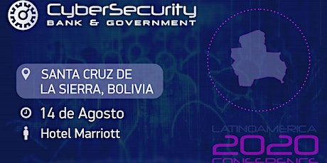 Cybersecurity Bank, Bussines & Government- Santa Cruz de la Sierra, Bolivia tickets