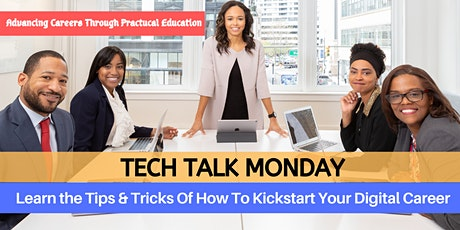 TECH-TALK MONDAY: Learn The Tricks To Kick Start Your Digital Career tickets