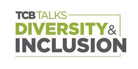 TCB Talks: Diversity and Inclusion tickets