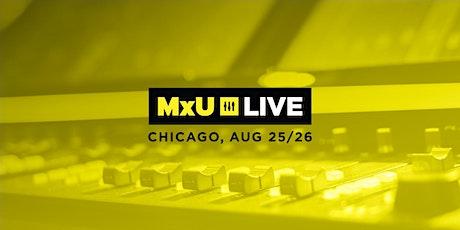 MxU LIVE | Chicago 2021 tickets