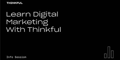 Thinkful Webinar || Learn Digital Marketing With Thinkful