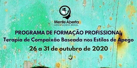 FORMAÇÃO PROFISSIONAL NA TERAPIA DE COMPAIXÃO BASEADA NOS ESTILOS DE APEGO ingressos