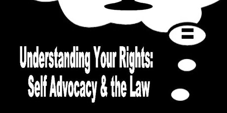 Understanding Your Rights: Self Advocacy & the Law tickets