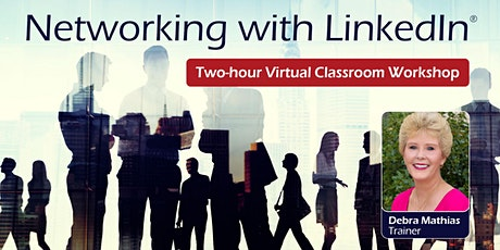 Networking With LinkedIn Virtual Workshop tickets