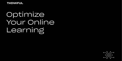 Thinkful Webinar || Optimize Your Online Learning