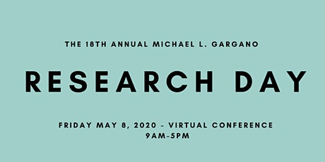 The 18th Annual The Michael L. Gargano Research Day - Virtual Conference tickets