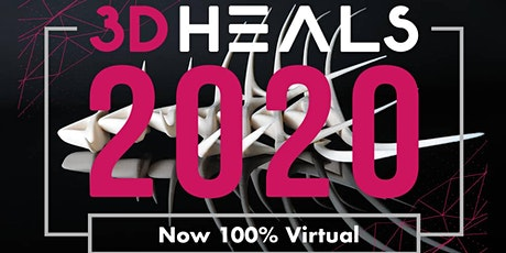 3DHEALS 2020 Healthcare 3D Printing Global Summit (Webinar) tickets