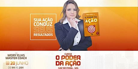 [JUIZ DE FORA ]  Curso O Poder da Ação NOVA DATA 20/06/2020  ingressos