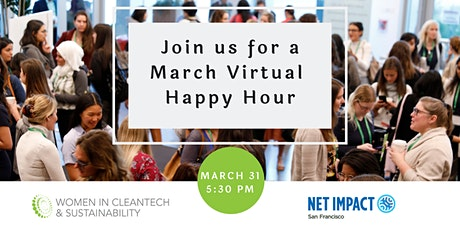 Virtual March Happy Hour - Net Impact & Women in Cleantech & Sustainability tickets