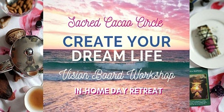 Sacred Cacao + Vision Board Workshop (In Home Day Retreat) tickets