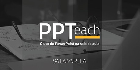 Curso PPTeach –Apresentações para Professores TURMA ABRIL (27,28,29 e 30) – 100% ONLINE (AO VIVO) ingressos