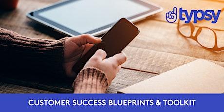 Customer Success Blueprint and Toolkit billets