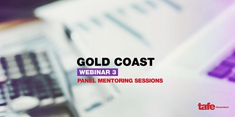 Webinar 3: Panel Mentoring Sessions  - Gold Coast tickets