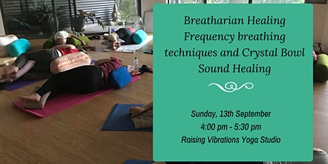 Breatharian Healing Frequency breathing techniques and Crystal Bowl Healing tickets