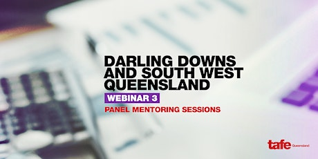 Webinar 3: Panel Mentoring Sessions  - Darling Downs and South West QLD tickets