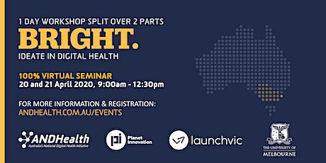 BRIGHT: Ideate in Digital Health   2-Part Virtual Seminar tickets