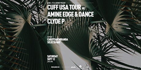 CUFF Records USA TOUR w/ Amine Edge & Dance + Clyde P tickets