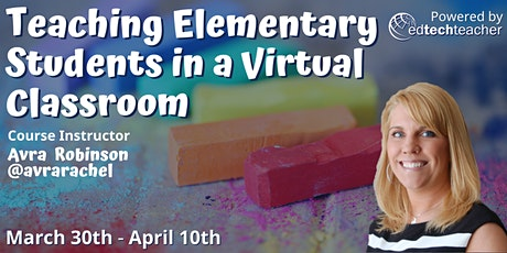 Teaching  Elementary Students in a Virtual Classroom tickets