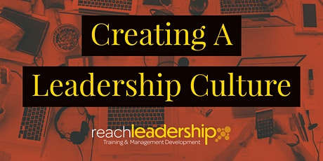 """""""Creating A Leadership Culture"""" Workshop - Live Online Tickets"""