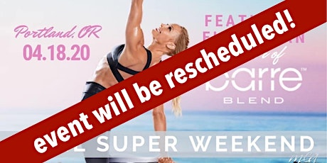 April 2020 Portland Beachbody Super Saturday Featuring Elise Joan of Barre Blend! tickets