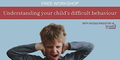 Free Workshop: Understanding your child's difficult behaviour tickets