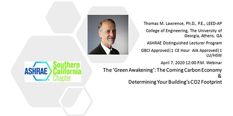 ASHRAE SoCal April 7 Meeting - The 'Green Awakening': The Coming Carbon Economy and Determining Your Building's CO2 Footprint tickets