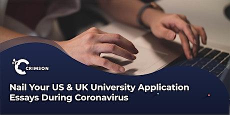 Nail Your US & UK University Application Essays During Coronavirus | SG tickets