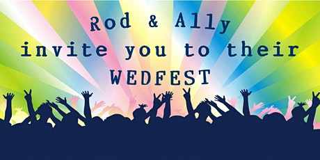 Rod & Ally's Wedfest tickets
