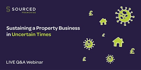 Sustaining a Property Business in Uncertain Times - Q&A Webinar tickets