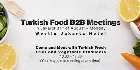 Meet with Turkish Food Industry in Jakarta tickets