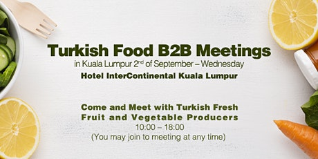 Meet with Turkish Food Industry in Kuala Lumpur tickets