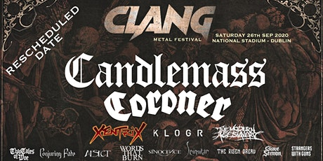 Clang Irish Metal Festival --Featuring Candlemass and Coroner! tickets
