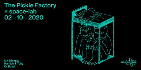 The Pickle Factory x space•lab with DJ Stingray, Hamish & Toby, Dr Baird tickets
