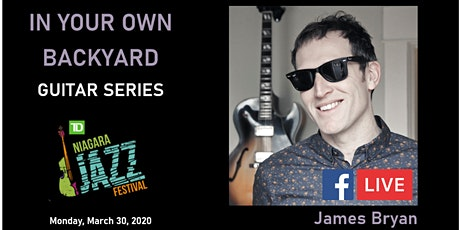 """In Your Own Backyard"" Guitar Series, Part Four: James Bryan LIVESTREAM  tickets"