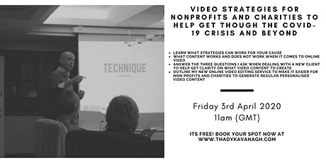 Free Webinar: Video Strategies for Nonprofit Groups and Charities to help get through the Covid 19 Crisis and Beyond tickets