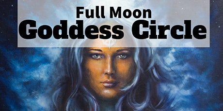 Goddess Full Moon Circle tickets
