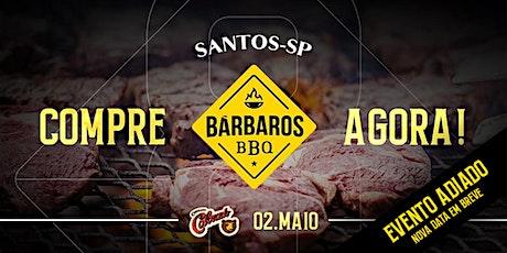 Bárbaros BBQ - 8ª Edição / Santos 2020 ingressos