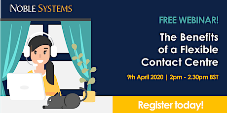 FREE WEBINAR! The Benefits of a Flexible Contact Centre  billets