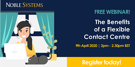 FREE WEBINAR! The Benefits of a Flexible Contact Centre  tickets