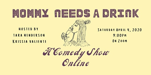 Mommy Needs a Drink: A Comedy Show Online