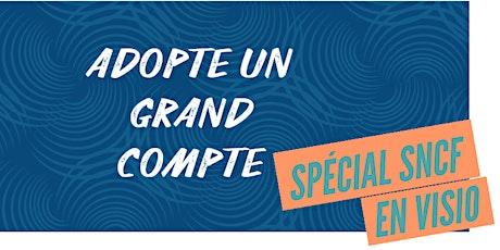 Adopte un grand compte : édition spéciale SNCF billets